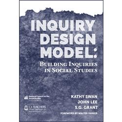 Inquiry Design Model: Building Inquiries in Social Studies