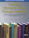 Teaching Women's History Through Literature: Standards-Based Lesson Plans  K-12