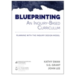 Blueprinting an Inquiry-Based Curriculum: Planning with the Inquiry Design Model